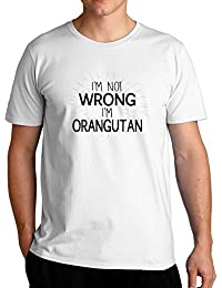 Eddany I'm not wrong I'm Orangutan T-Shirt