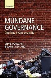 Mundane Governance: Ontology and Accountability by Steve Woolgar (2014-01-21)