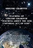 "Teaching of Grigori Grabovoi ""Teaching about the God. Universal Act of God""."