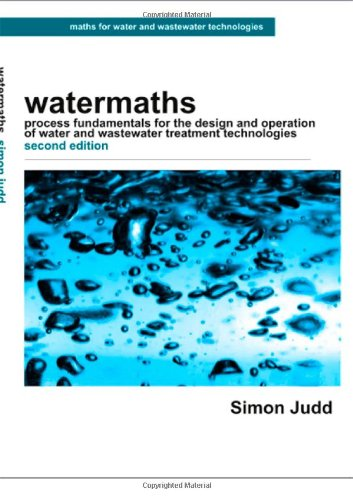 watermaths-process-fundamentals-for-the-design-and-operation-of-water-and-wastewater-treatment-techn