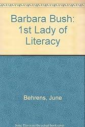 Barbara Bush: 1st Lady of Literacy
