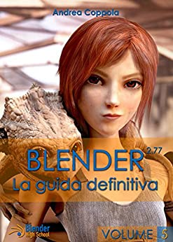 Blender - La Guida Definitiva - VolumE 5