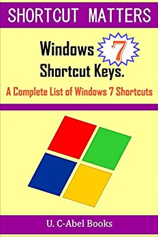 Windows 7 shortcut keys a complete list of windows 7 shortcuts