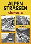 Alpenstraßen damals: Ein Bildband mit...