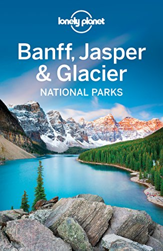 Lonely Planet Banff, Jasper and Glacier National Parks (Travel Guide) (English Edition) - Alaska National Park