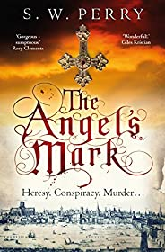 The Angel's Mark: This bestseller is perfect for fans of CJ Sansom, Rory Clements and S. J. Parris. (The J