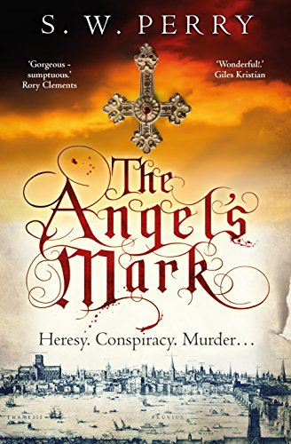 The Angel's Mark: This bestseller is perfect for fans of CJ Sansom, Rory Clements and S. J. Parris. (The Jackdaw Mysteries Book 1) (English Edition)
