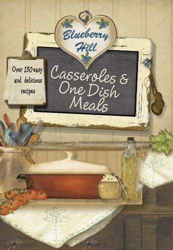 Blueberry Hill: Casseroles & One Dish Meals by Parragon Books (2012) Spiral-bound