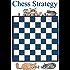 Corso di Strategia Scacchistica per giocatori di club parte I: Chess Strategy