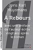 A Rebours - Avec une préface de l'auteur écrite vingt ans après le roman - Ligaran - 20/01/2015