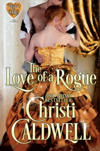 The Love of a Rogue: Volume 3 (Heart of a Duke)