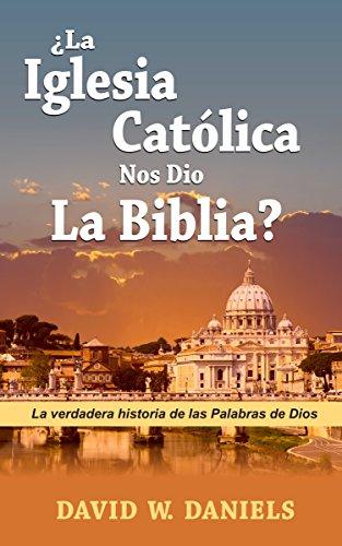 ¿Nos Dio Roma la Biblia en Español? por David Daniels