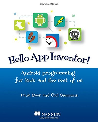 Hello App Inventor!: Android programming for kids and the rest of us by Paula Beer (15-Nov-2014) Paperback