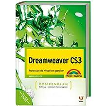 Dreamweaver CS3 - inkl Videotraning, Starterkit und Trial auf CD: Professionelle Webseiten gestalten (Kompendium / Handbuch)