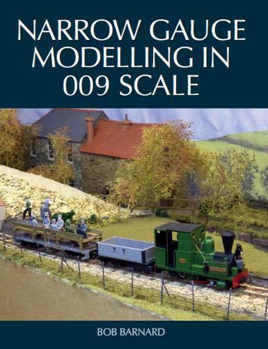 Narrow Gauge Modelling in 009 Scale por Bob Barnard