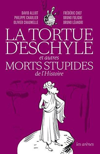 La Tortue d'Eschyle et autres morts ...