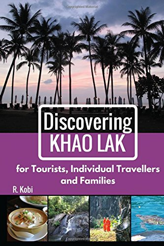 Discovering Khao Lak: For Tourists, Individual Travellers and Families
