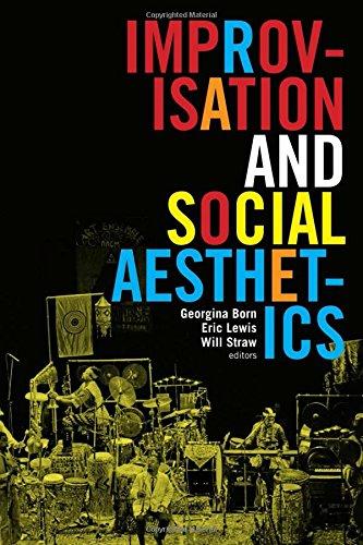 Improvisation and Social Aesthetics (Improvisation, Community, and Social Practice)