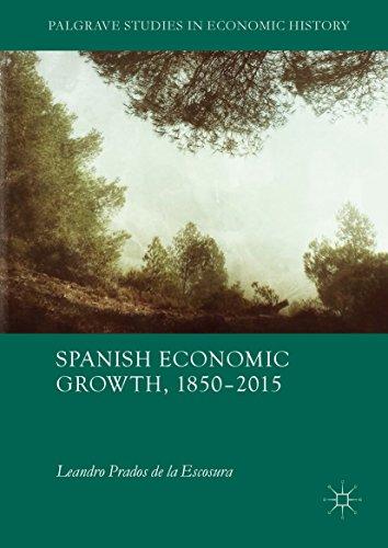 Spanish Economic Growth, 1850–2015 (Palgrave Studies in Economic History) (English Edition) por Leandro Prados de la Escosura