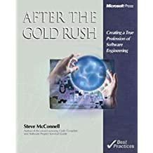After the Gold Rush: Creating a True Profession of Software Engineering (DV-Best Practices) by Steve McConnell (1999-11-01)