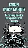 De Europa y América: Obra periodística, 3 par Marquez