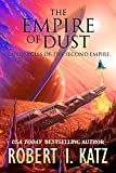 The Empire of Dust: Chronicles of the Second Empire (The Chronicles of the Second Interstellar Empire of Mankind Book 3) (English Edition)