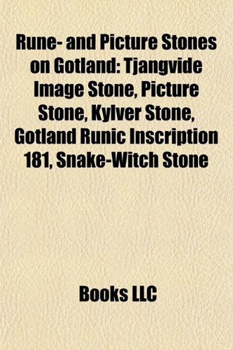 Rune- and Picture Stones on Gotland: Tjängvide Image Stone, Picture Stone, Kylver Stone, Gotland Runic Inscription 181, Snake-Witch Stone