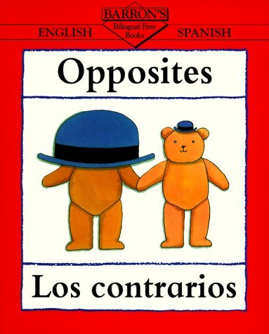 Opposites/Los Contrarios (Bilingual First Books) (Spanish Edition) by Clare Beaton (1997-03-01)