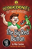 Globaloonies 1: The Big Red Button (Volume 1) by Max Candee (2014-10-04)
