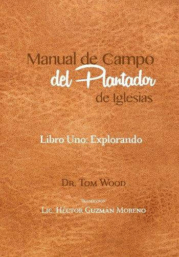 Manual de Campo del Plantador de Iglesias: Libro Uno: Explorando