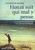 Honni soit qui mal y pense (French Edition)