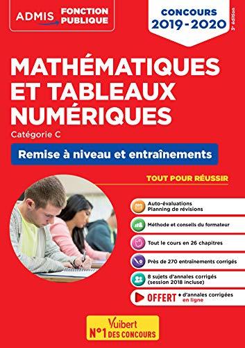 Mathématiques et tableaux numériques - Remise à niveau et entraînement - Catégorie C - Concours 2019-2020 par  Dominique Herbaut