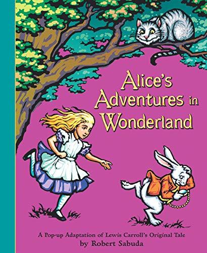 Alice's Adventures in Wonderland: A Pop-Up Adaptation
