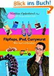 Flipflops, iPod, Currywurst: Wer hat'...