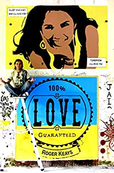 100% Love Guaranteed (English Edition) di [Keays, Roger]