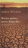 Terres noires, terres blanches : roman / Andrew McGahan | McGahan, Andrew. Auteur