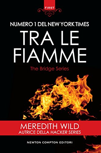 Tra le fiamme (The Bridge Series Vol. 2) di [Wild, Meredith]