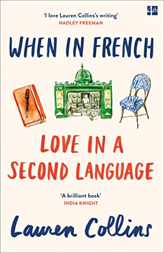 When in French: Love in a Second Language (English Edition)