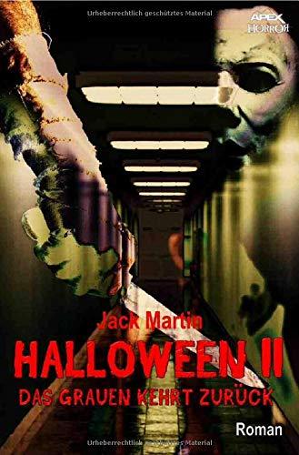 HALLOWEEN II - DAS GRAUEN KEHRT ZURÜCK: Der Roman zum Film (Halloween-le 2 Film)
