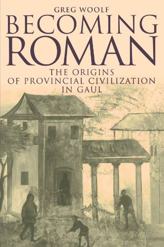 Becoming Roman Paperback: The Origins of Provincial Civilization in Gaul