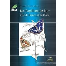Les Papillons de jour d'Ile-de-France et de l'Oise (Collection Parthénope)