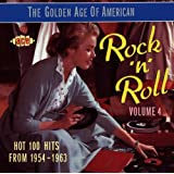 The Golden Age of American Rock 'n' Roll Vol.4: Hot 100 Hits from 1954-1963