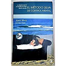 EL METODO SILVA DE CONTROL MENTAL (BYBLOS)