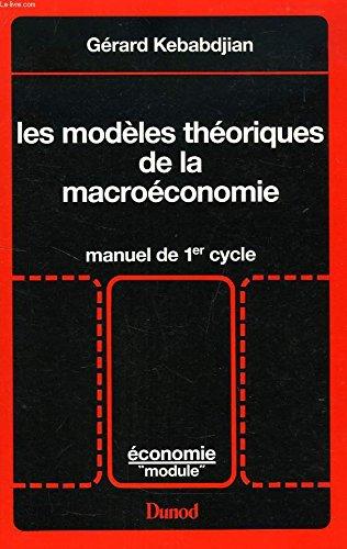 Les modèles théoriques de la macroéconomie