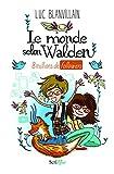 Le monde selon Walden : 8 millions de followers