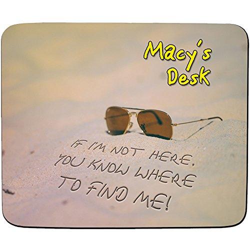 MACY 'S-Wenn ich bin nicht hier, Sie wissen, wo Sie zu finden Me-Beach Design-Persönlicher Namen Mauspad-PREMIUM (5Dick)