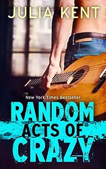 Random Acts of Crazy (Random Series #1) by [Kent, Julia]