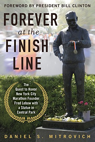 Forever at the Finish Line: The Quest to Honor New York City Marathon Founder Fred Lebow with a Statue in Central Park (Boston-statue)