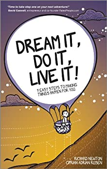 Dream It, Do It, Live It: 9 Easy Steps To Making Things Happen For You by [Newton, Richard, Rusen, Ciprian Adrian]