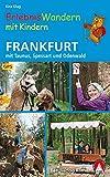 ErlebnisWandern mit Kindern Frankfurt: mit Taunus, Spessart und Odenwald. 40 Touren - mit vielen spannenden Freizeittipps. Mit GPS-Daten (Rother Wanderbuch)
